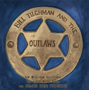 Bill Tilgman and the Outlaws--Music from the Motion Picture
